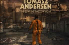 Tomasz Andersen Wbrew Wskazówkom